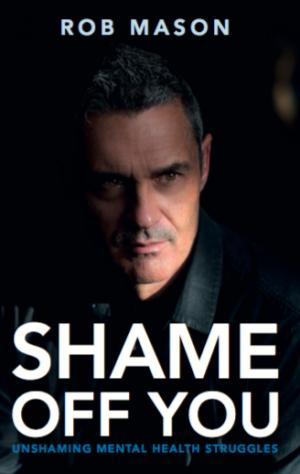 RobMason - Shame Off You - BookCover